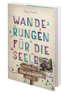Wanderungen für die Seele – Wohlfühlwege Rheinhessen | Frank Hamm, Droste Verlag